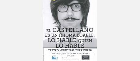 El castellano es un idioma loable, lo hable quien lo hable.