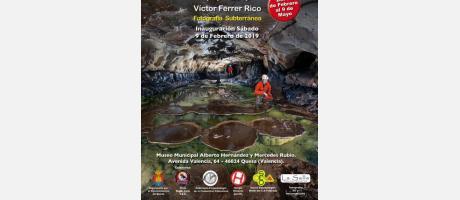 Exposición Fotografía subterránea de Víctor Ferrer Rico