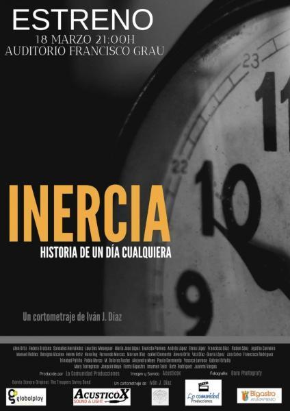 """ESTRENO CORTO """"INERCIA. HISTORIA DE UN DÍA CUALQUIERA"""""""