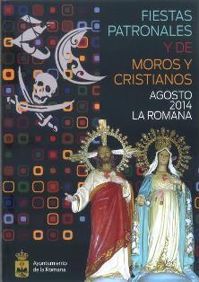 Fiestas Patronales y de Moros y Cristianos La Romana 2014
