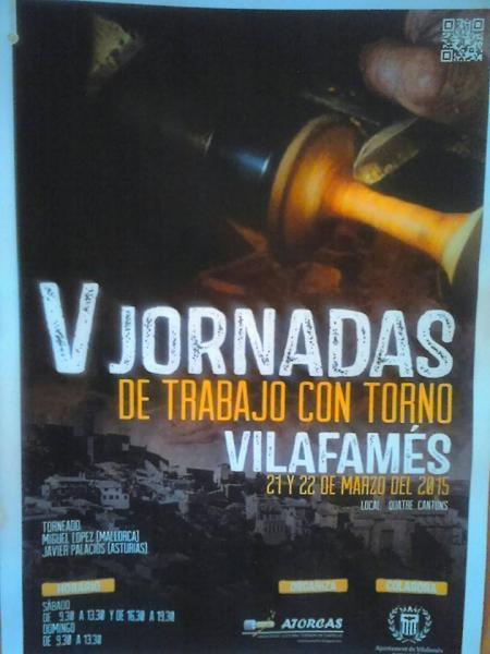 V Jornadas de Trabajo con Torno. Vilafamés 2015.