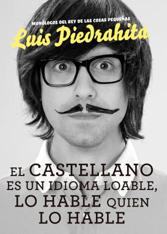 Luis Piedrahita - El Castellano es un idioma loable, lo hable quien lo hable
