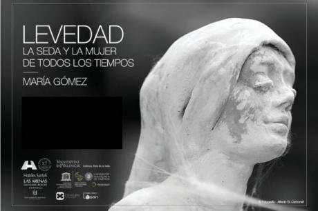 LEVEDAD - La Seda y La Mujer de todos los tiempos - Valencia Ciudad de la Seda