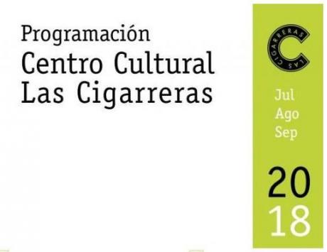 Programación de Las Cigarreras de julio a septiembre de 2018