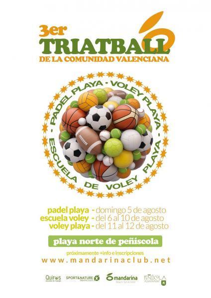 3er Triatball - Torneo de Voley Playa,  Torneo de Pádel Playa y la Escuela de Voley Playa - Peñíscola