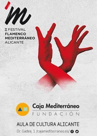 II Festival Flamenco Mediterráneo Alicante 2018