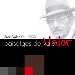 """Photo exhibition """"Paisatges de Valor. Enric Valor (1911-2000)"""""""