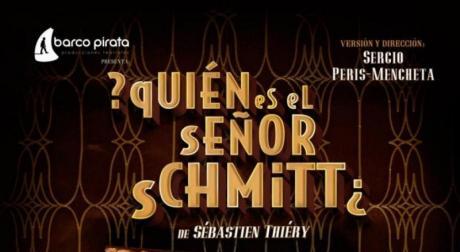Teatro: ¿Quién es el señor Schmitt?