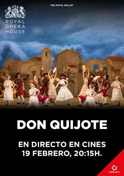 "Don Quijote - Retransmisión en Directo desde "" The Royal Opera House"" de Londres."